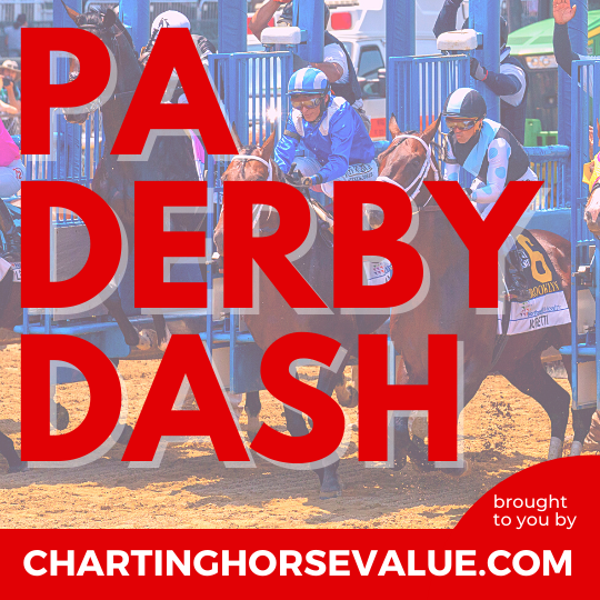 Pennsylvania Derby Dash brought to you by ChartingHorseValue.com